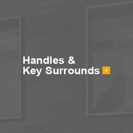 Handles & Key Surrounds