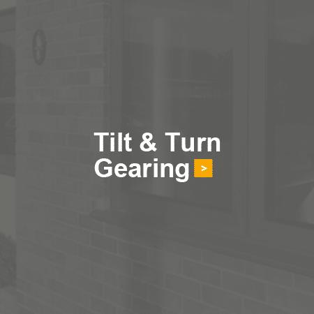 Tilt & Turn Gearing